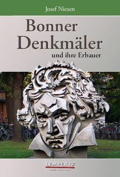 Bonner Denkmäler und ihre Erbauer von Niesen,  Josef
