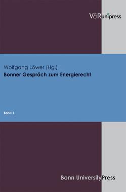 Bonner Gespräch zum Energierecht von Löwer,  Wolfgang