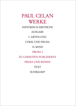 Werke. Historisch-kritische Ausgabe. I. Abteilung: Lyrik und Prosa von Bücher,  Rolf, Celan,  Paul, Lohr,  Andreas, Schmull,  Heino