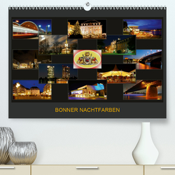 BONNER NACHTFARBEN (Premium, hochwertiger DIN A2 Wandkalender 2021, Kunstdruck in Hochglanz) von Bonn,  BRASCHI