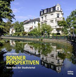 Bonner Perspektiven – Vom Reiz der Stadtviertel von Hüsken,  Dieter