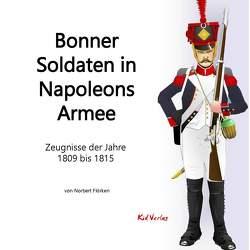 Bonner Soldaten in Napoleons Armee von Flörken,  Norbert
