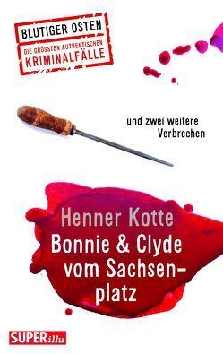 Bonnie & Clyde vom Sachsenplatz von Kotte,  Henner