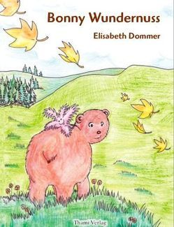 Bonny Wundernuss von Albert,  Jürgen, Dommer,  Elisabeth, Hofmann,  Marlene