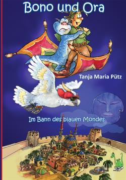 Bono und Ora – Im Bann des blauen Mondes von Pütz,  Tanja Maria