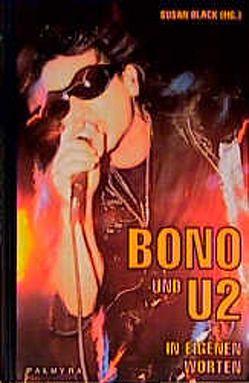 Bono und U2 von Black,  Susan, Damm,  Ursula