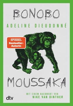 Bonobo Moussaka von de Malafosse,  Sina, Dieudonné,  Adeline