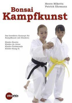 Bonsai-Kampfkunst von Ehrmann,  Patrick, Miketta,  Heero