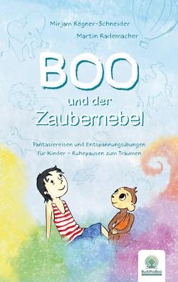 Boo und der Zaubernebel von Rademacher,  Martin, Rögner-Schneider,  Mirjam