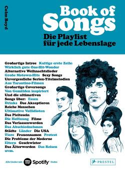 Book of Songs. Die Playlist für jede Lebenslage. Die wahren Geschichten hinter den 500 ultimativen Hits der Popmusik von Boyd,  Colm, Ghijsens-Ezcurdia,  Patricia