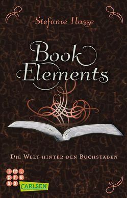 BookElements 2: Die Welt hinter den Buchstaben von Hasse,  Stefanie