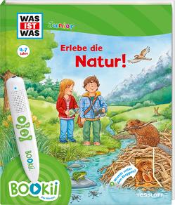 BOOKii WAS IST WAS Junior Erlebe die Natur! von Döring,  Hans Günther, Kaiser,  Claudia, Lickleder,  Martin, Oftring,  Bärbel