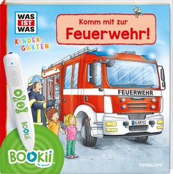 BOOKii® WAS IST WAS Kindergarten Unterwegs mit der Feuerwehr! von Lohr,  Stefan, Steinstraat,  Johann, Tessloff Verlag, Weller-Essers,  Andrea