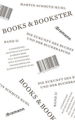 Books & Bookster – Die Zukunft des Buches und der Buchbranche. So-Book. Band 2 von Schmitz-Kuhl,  Martin