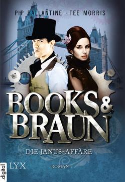 Books & Braun – Die Janus-Affäre von Ballantine,  Pip, Link,  Michaela, Morris,  Tee