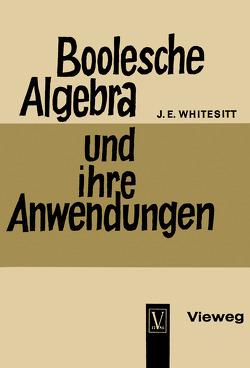 Boolesche Algebra und ihre Anwendungen von Whitesitt,  J. Eldon, Whitesitt,  John Eldon