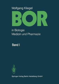 Bor in Biologie, Medizin und Pharmazie von Kliegel,  W., Wendt,  H.