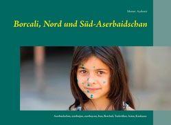 Borcali, Nord und Süd-Aserbaidschan von Aydemir,  Memet