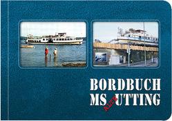 Bordbuch MS Utting von Demuschewski,  Weronika, Sanberger,  Susanne, Sanberger,  Uli, Schiermeier,  Franz, Schmidt-Thomé,  Adelheid