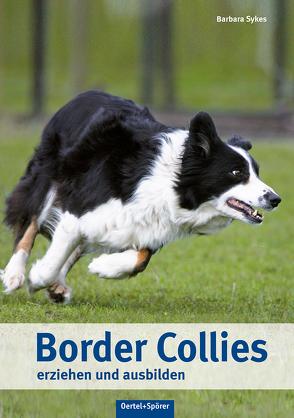 Border Collies erziehen und ausbilden von Sykes,  Barbara