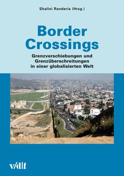 Border Crossings von Randeria,  Shalini