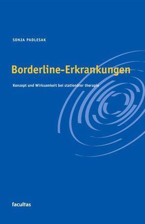 Borderline-Erkrankungen von Padlesak,  Sonja