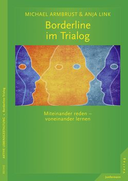Borderline im Trialog von Armbrust,  Michael, Link,  Anja