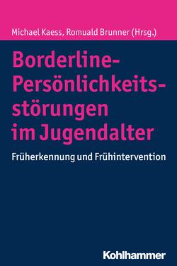 Borderline-Persönlichkeitsstörungen im Jugendalter von Brunner,  Romuald, Kaess,  Michael