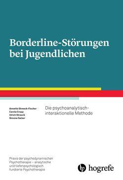 Borderline-Störungen bei Jugendlichen von Cropp,  Carola, Salzer,  Simone, Streeck,  Ulrich, Streeck-Fischer,  Annette