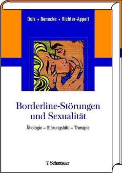 Borderline-Störungen und Sexualität von Benecke,  Cord, Dulz,  Birger, Richter-Appelt,  Hertha