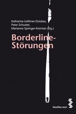 Borderline-Störungen von Leithner-Dziubas,  Katharina, Schuster,  Peter, Springer-Kremser,  Marianne