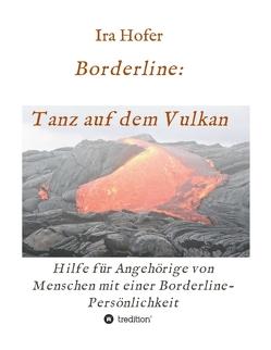 Borderline: Tanz auf dem Vulkan von Hofer,  Ira