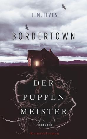 Bordertown – Der Puppenmeister von Ilves,  J. M., Michler-Janhunen,  Anke