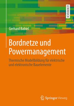 Bordnetze und Powermanagement von Babiel,  Gerhard