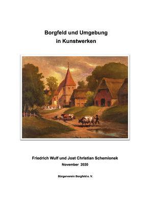 Borgfeld und Umgebung in Kunstwerken von Schemionek,  Jost Christian, Wulf,  Friedrich