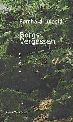 Borgs Vergessen, Novelle von Luipold,  Bernhard