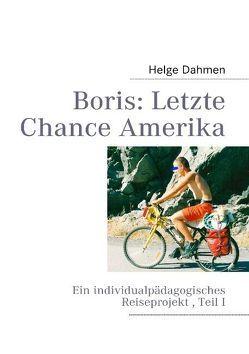 Boris: Letzte Chance Amerika von Dahmen,  Helge