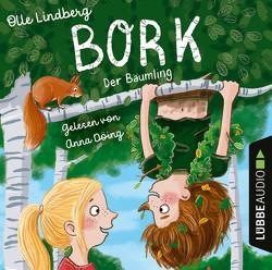 Bork – Der Bäumling von Döing,  Anna, Kunkel,  Daniela, Lindberg,  Olle