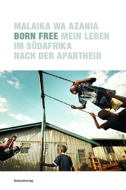 Born Free von Dana,  Simphiwe, Loebel,  Irene, Papenburg,  Antje, Wa Azania,  Malaika
