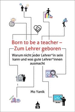 Born to be a teacher – Zum Lehrer geboren von Yanik,  Mo