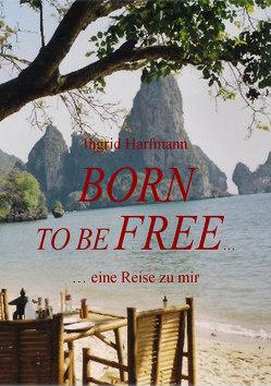 Born to be Free von Harfmann,  Ingrid