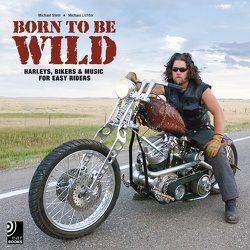 Born To Be Wild (Harleys, Bikers & Music for Easy Riders) von Stein,  Michael