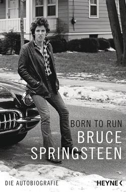 Born to Run von Hofstetter,  Urban, Mueller,  Daniel, Schwaner,  Teja, Springsteen,  Bruce, Wagner,  Alexander