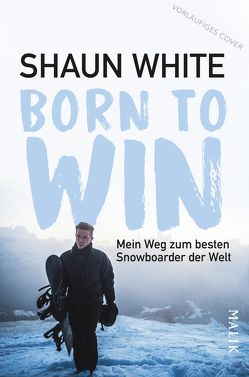 Born to Win von Strauss,  Neil, White,  Shaun