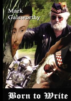 Born to Write von Freundt,  Morgana, Galsworthy,  Mark