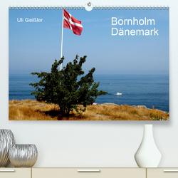 Bornholm – Dänemark (Premium, hochwertiger DIN A2 Wandkalender 2021, Kunstdruck in Hochglanz) von Geißler,  Uli