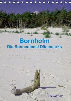 Bornholm – Die Sonneninsel Dänemarks (Tischkalender 2018 DIN A5 hoch) von Geißler,  Uli