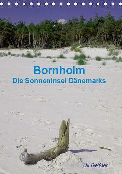 Bornholm – Die Sonneninsel Dänemarks (Tischkalender 2019 DIN A5 hoch) von Geißler,  Uli