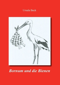 Bornum und die Bienen von Beck,  Ursula