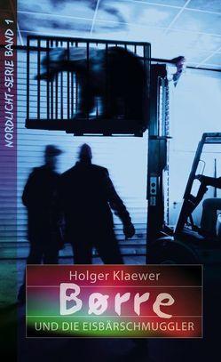 Børre und die Eisbärschmuggler von Klaewer,  Holger